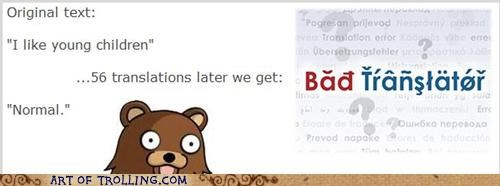 Bad Translator children normal pedobear