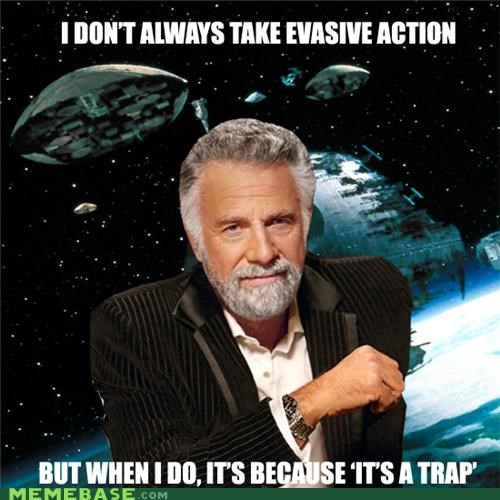 ackbar,Death Star,evasive action,its a trap,star wars,the most interesting man in the world