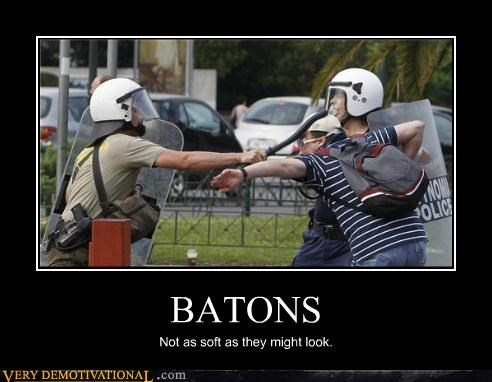 BATONS Not as soft as they might look.