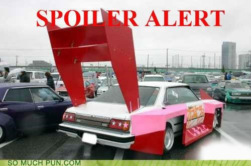 alert,car,double meaning,literalism,spoiler,Spoiler Alert,warning