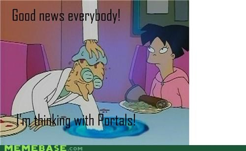 futurama,good news,Memes,Portal,professor,video games