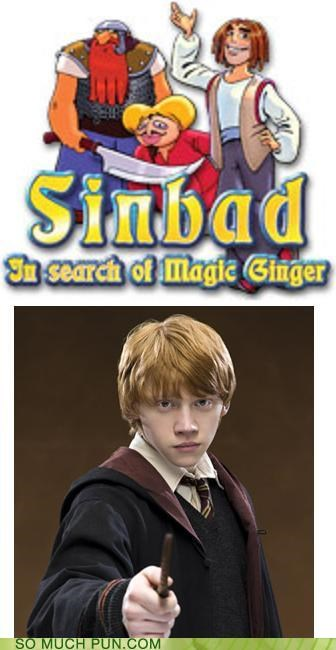double meaning,game,ginger,Harry Potter,literalism,magic,Ron Weasley,search,sinbad,title