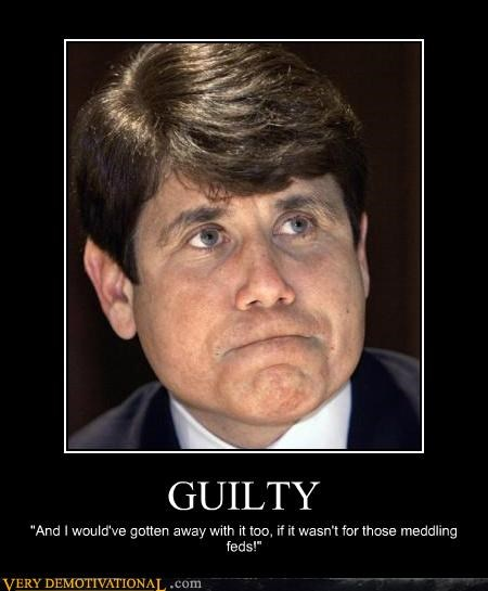 blagojevich criminal guilty hilarious politics - 4926886656
