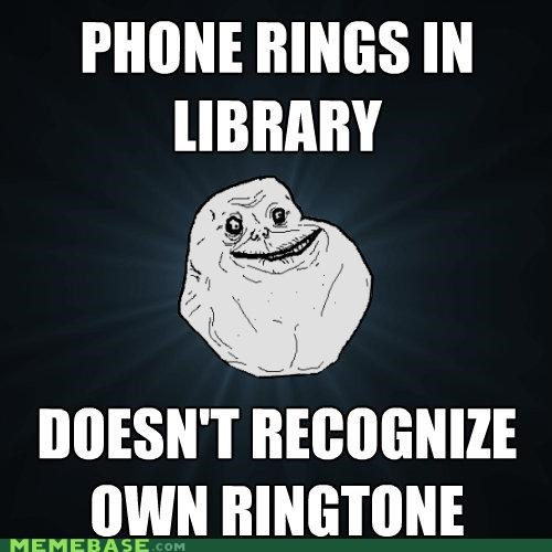 forever alone library phone ringtone - 4928370944