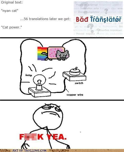 Bad Translator,f yeah,Nyan Cat,power