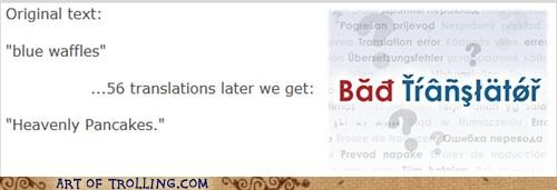 Bad Translator blue waffle FAIL pancakes shock sites - 4929628672