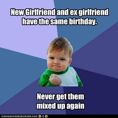 birthday ex girlfriend name relationships same success kid - 4929751296