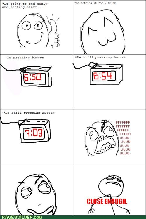 alarm,Close Enough,Rage Comics,time