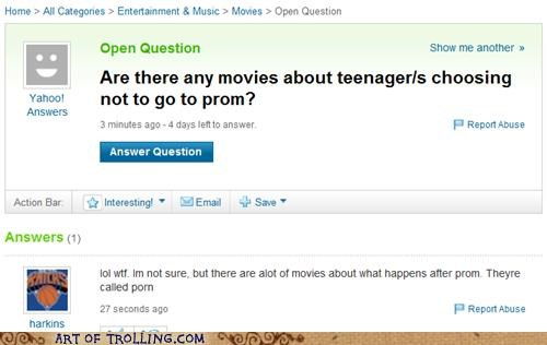 Total fail on Yahoo Answers asking what movies are there about prom.