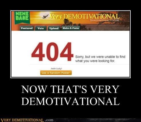 404 broken error hilarious very demotivational - 4932083712