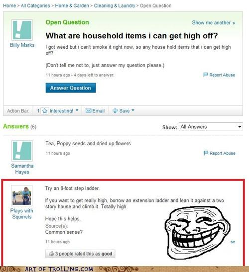 drugs,high,ladder,Yahoo Answer Fails