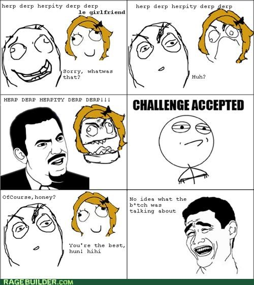 annoying Challenge Accepted girlfriend Rage Comics - 4935173376