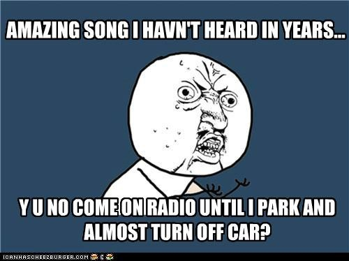 amazing,brain,car,nostalgia,song,Y U No Guy