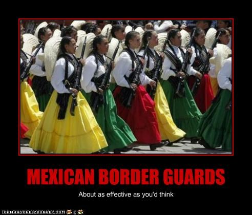 MEXICAN BORDER GUARDS About as effective as you'd think