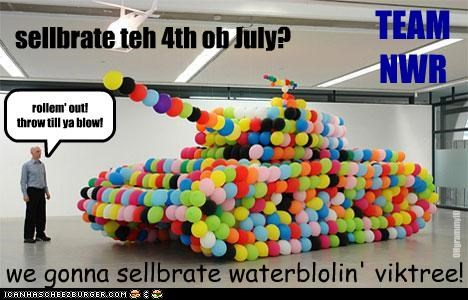 sellbrate teh 4th ob July? we gonna sellbrate waterblolin' viktree! TEAM NWR OHgrammyIO rollem' out! throw till ya blow!