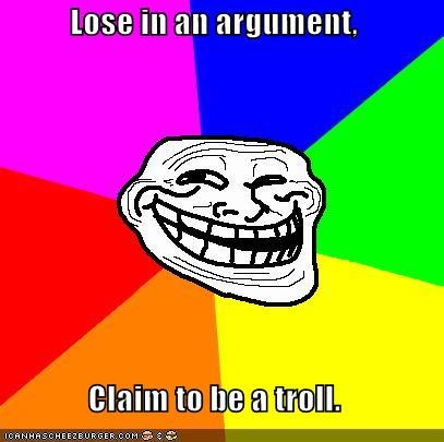 arguments,claim,lose,Memes,troll,troll face