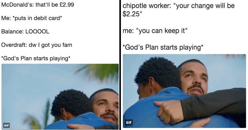 Funny drake memes, god's plan, chipotle, music, hip hop.