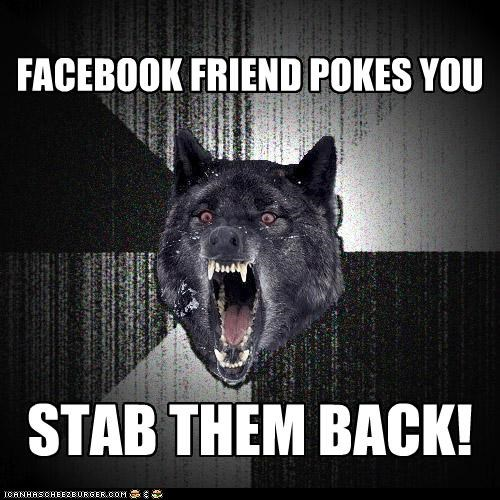 1,animemes,facebook,friends,google,Insanity Wolf,plus,poke,violence