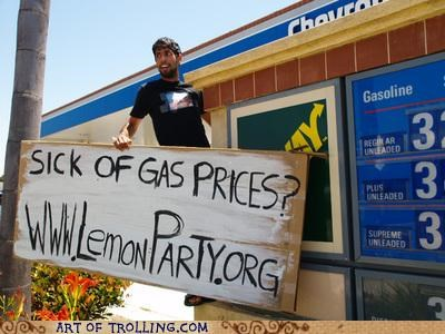 gas prices,IRL,lemon party,shock sites
