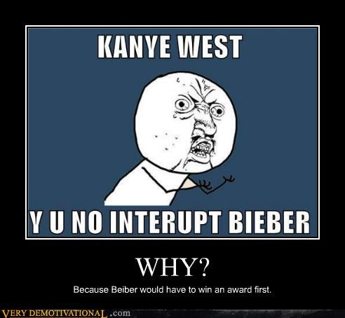 hilarious,justin bieber,kanye west,Y U No Guy