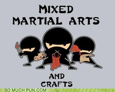 arts and crafts,combination,crafts,double meaning,juxtaposition,literalism,martial arts,mixed,mixed martial arts,mma