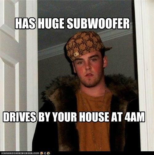 4am car drives dubstep house morning Scumbag Steve subwoofer