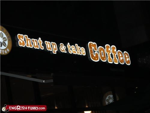 business coffee coffee coercion shut up
