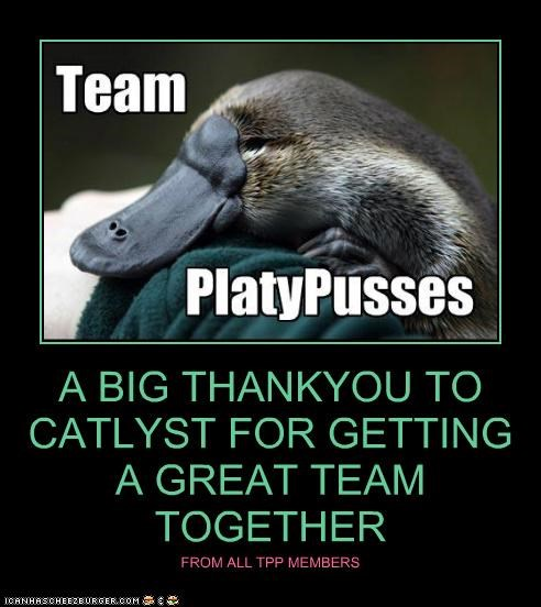 A BIG THANKYOU TO CATLYST FOR GETTING A GREAT TEAM TOGETHER FROM ALL TPP MEMBERS