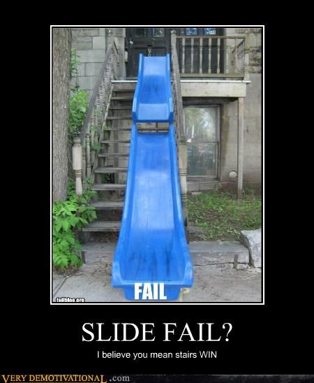FAIL,Pure Awesome,slide,stairs,win