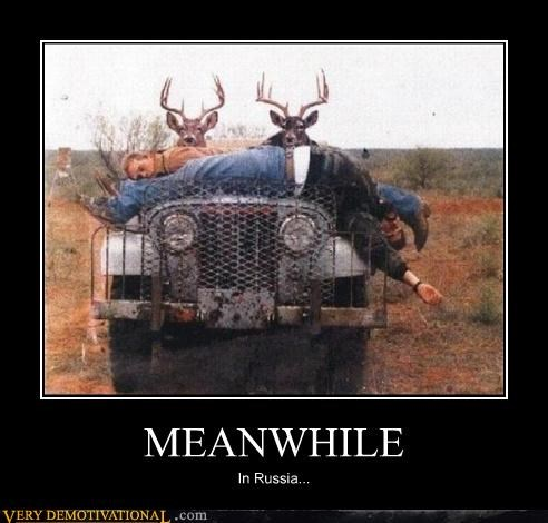 deer,hilarious,hunters,Meanwhile,Soviet Russia