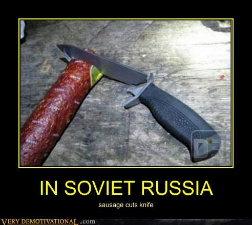 IN SOVIET RUSSIA sausage cuts knife