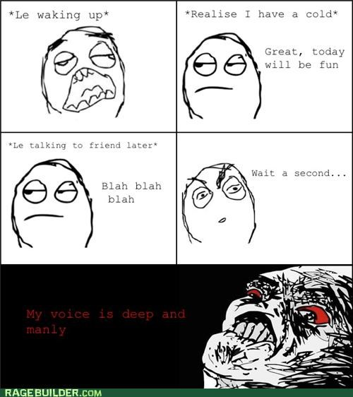 deep Rage Comics sick voice - 4945478400
