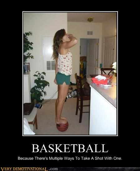 BASKETBALL Because There's Multiple Ways To Take A Shot With One.