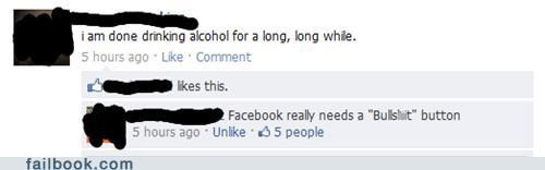 alcohol,facebook button,yeah right,your friends are laughing at you