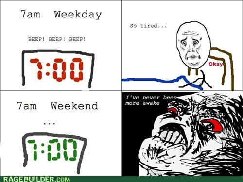 alarm,body clock,Rage Comics,sleep,weekends