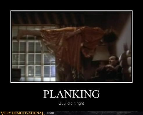 PLANKING Zuul did it right