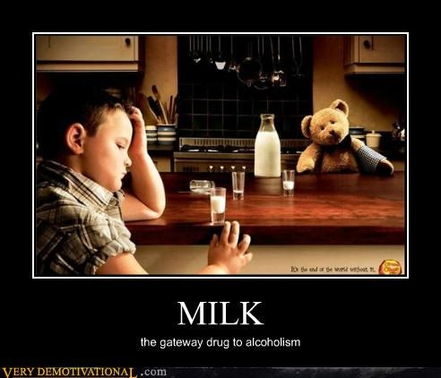 MILK the gateway drug to alcoholism