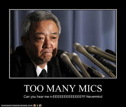 TOO MANY MICS Can you hear me n-EEEEEEEEEEEEE!!!! Nevermind