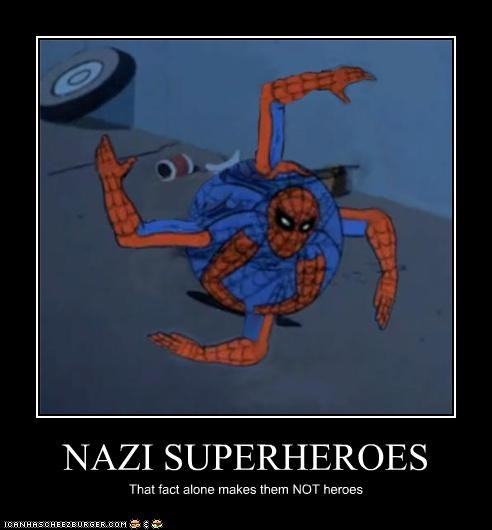 NAZI SUPERHEROES That fact alone makes them NOT heroes