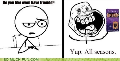 double meaning forever alone friends misinterpretation rage comic Rage Comics show television - 4949718272