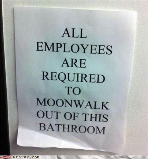 bathroom moonwalk sign