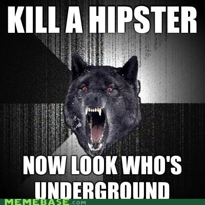 animemes hipster Insanity Wolf living murder underground - 4950003712