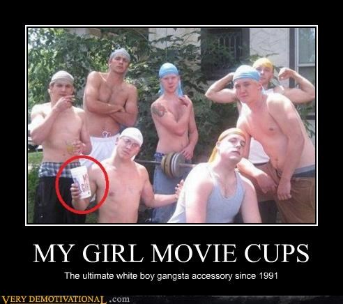 bros,douche bags,hilarious,movie cups,my girl