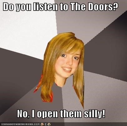 bands doors listen Music Musically Oblivious 8th Grader rock silly - 4951878144
