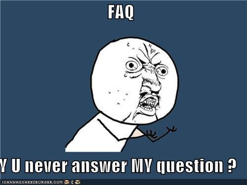 answers FAQ questions Y U No Guy - 4951973888