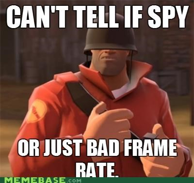 bad player,cant tell,frame rate,fry,spy