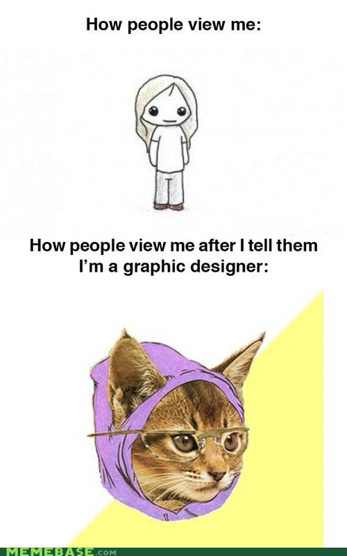animemes,graphic design,helvetica,Hipster Kitty,how they view me