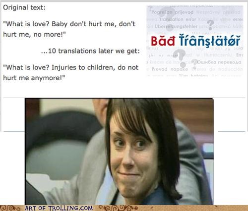 Bad Translator Casey Anthony hadaway what is love - 4953078528
