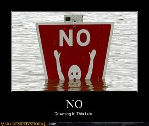 drowning,hilarious,lake,no,sign
