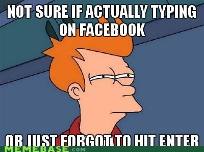 enter facebook fry maybe someone typing - 4953345024